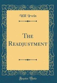 The Readjustment (Classic Reprint)