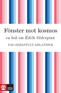 Fönster mot kosmos: en bok om Edith Södergran