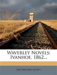 Waverley Novels: Ivanhoe. 1862...