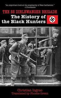 The SS Dirlewanger Brigade