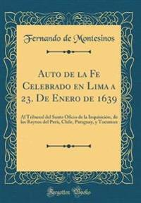Auto de la Fe Celebrado en Lima a 23. De Enero de 1639