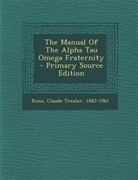 The Manual Of The Alpha Tau Omega Fraternity