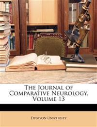 The Journal of Comparative Neurology, Volume 13