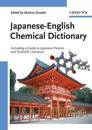 Japanese-English Chemical Dictionary: Including a Guide to Japanese Patents and Scientific Literature