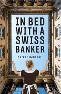 In Bed with a Swiss Banker