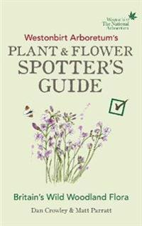 Westonbirt arboretums plant and flower spotters guide