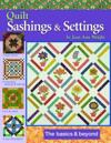 Quilt Sashings & Settings the Basics & Beyond