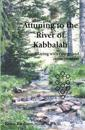 Attuning to the River of Kabbalah
