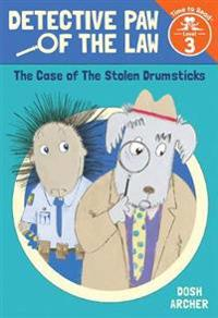 The Case of the Stolen Drumsticks (Detective Paw of the Law: Time to Read, Level 3)
