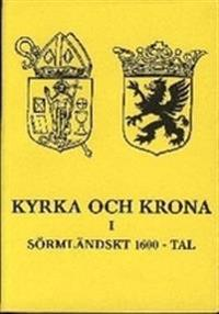 Kyrka och krona i Sörmländskt 1600-tal
