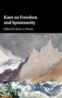 Kant on Freedom and Spontaneity