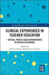 Clinical Experiences in Teacher Preparation: Critical, Project-Based Interventions in Diverse Classrooms