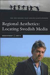 Regional Aesthetics : Locating Swedish Media