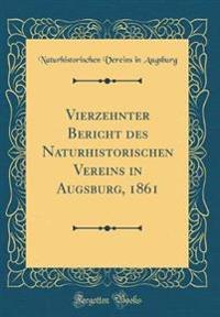 Vierzehnter Bericht des Naturhistorischen Vereins in Augsburg, 1861 (Classic Reprint)