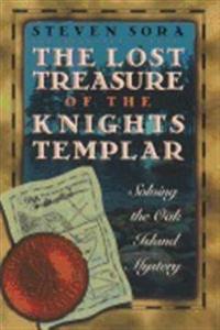 Lost treasure of the knights templar - solving the oak island mystery