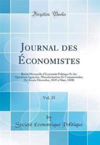 Journal des Économistes, Vol. 25