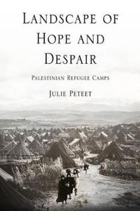 Landscape of Hope and Despair: Palestinian Refugee Camps