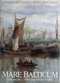 Mare Balticum : the Baltic - two thousand years