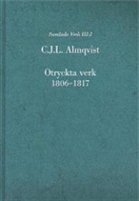Otryckta verk. 1, Otryckta verk 1806-1817