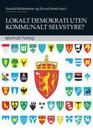 Lokalt demokrati uten kommunalt selvstyre?