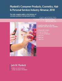 Plunkett's Consumer Products, Cosmetics, Hair & Personal Services Industry Almanac, 2018