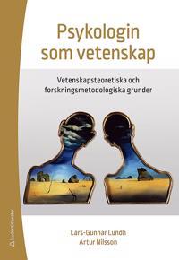 Psykologin som vetenskap : vetenskapsteoretiska och forskningsmetodologiska grunder