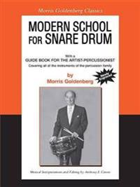 Modern School for Snare Drum: Combined with a Guide Book for the Artist Percussionist