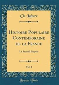 Histoire Populaire Contemporaine de la France, Vol. 4