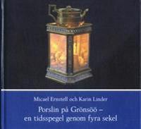 Porslin på Grönsöö - en tidsspegel genom fyra sekel