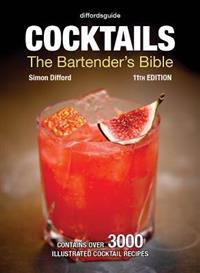 Diffordsguide Cocktails: The Bartender's Bible