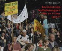 """Socialistiske ballademagere - """"Nu er vi her igen!"""""""