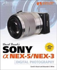 David Busch's Sony Alpha Nex-5/Nex-3 Guide to Digital Photography