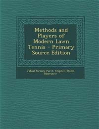 Methods and Players of Modern Lawn Tennis