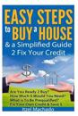Easy Steps to Buy a House & a Simplified Guide 2 Fix Your Credit