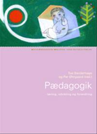 Pædagogik - læring, udvikling og forandring