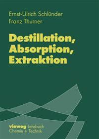 Destillation, Absorption, Extraktion