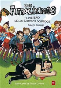Los Futbolísimos. El misterio de los árbitros dormidos