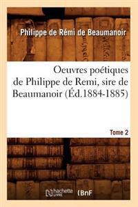 Oeuvres Po�tiques de Philippe de Remi, Sire de Beaumanoir. Tome 2 (�d.1884-1885)