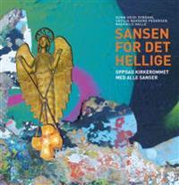 Sansen for det hellige - Gunn Heidi Dybdahl, Cecilie Bakkene Pedersen, Ragnhild Halle | Inprintwriters.org