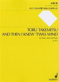 Toru Takemitsu: And Then I Knew 'Twas Wind