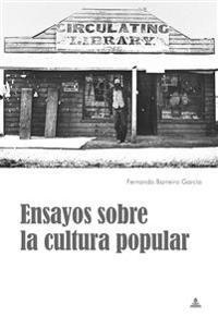 Ensayos Sobre La Cultura Popular