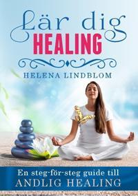 Lär dig healing : en steg-för-steg guide till andlig healing
