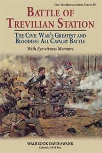 Battle of Trevilian Station: The Civil War's Greatest and Bloodiest All Cavalry Battle, with Eyewitness Memoirs