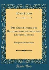 Die Grundlagen der Religionsphilosophischen Lehren Lockes