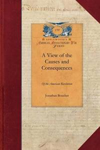 A View of the Causes and Consequences of the American Revolution