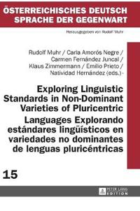 Exploring Linguistic Standards in Non-Dominant Varieties of Pluricentric Languages / Explorando estándares lingüísticos en variedades no dominantes de lenguas pluricéntricas