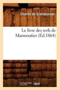 Le Livre Des Serfs de Marmoutier (�d.1864)
