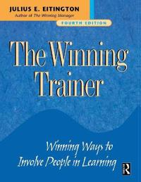 The Winning Trainer: Winning Ways to Involve People in Learning