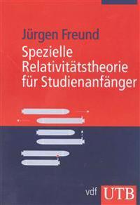 Spezielle Relativitätstheorie für Studienanfänger