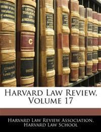 Harvard Law Review, Volume 17